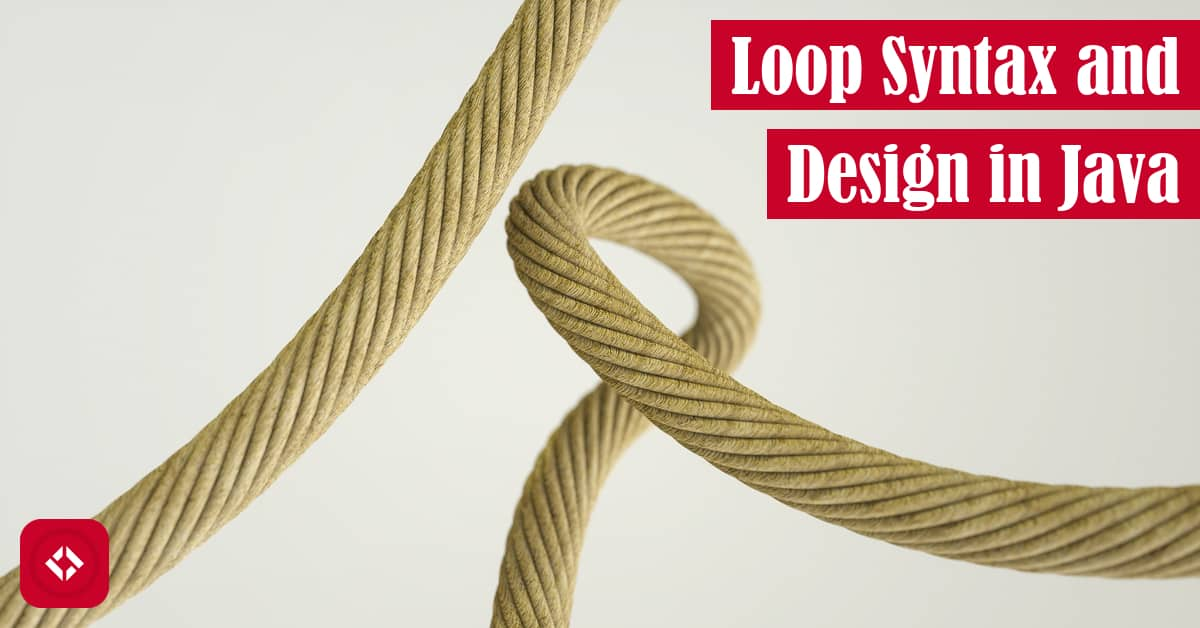 Loop Syntax and Design in Java Featured Image