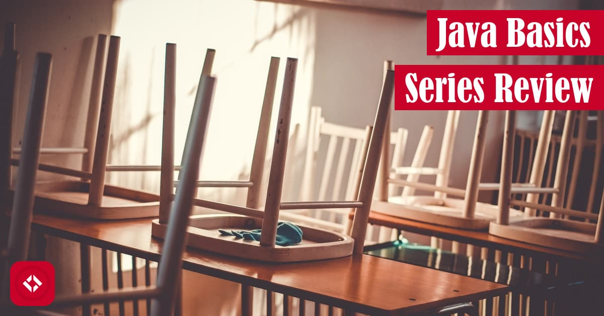 Java Basics Series Review Featured Image
