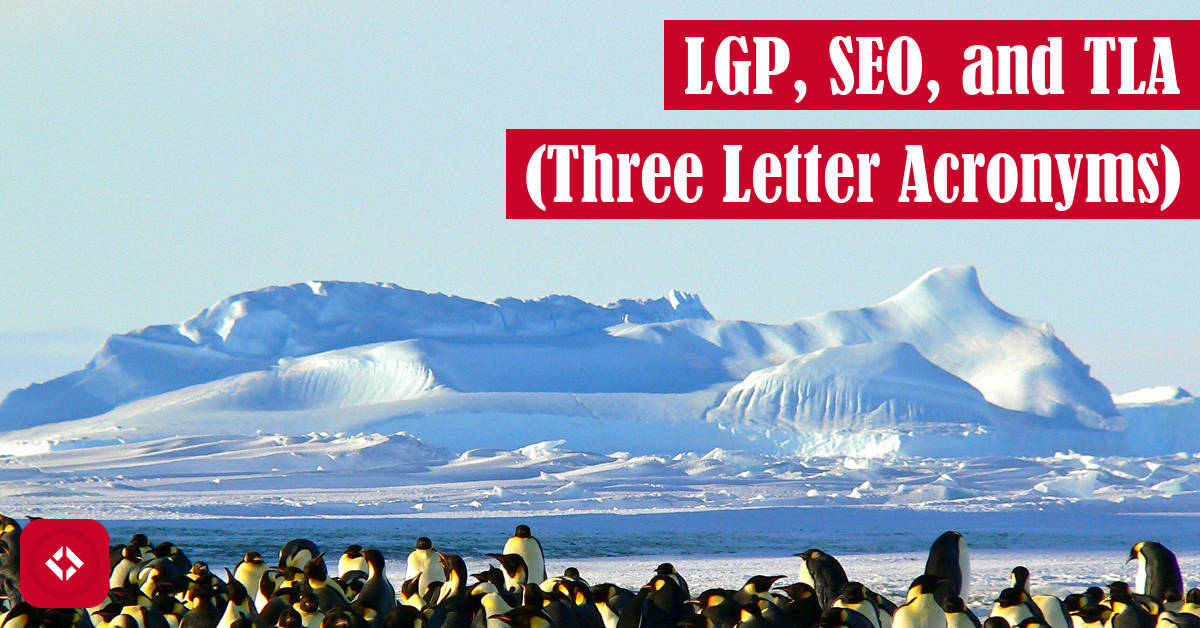 LGP, SEO, and TLA (Three Letter Acronyms) Featured Image