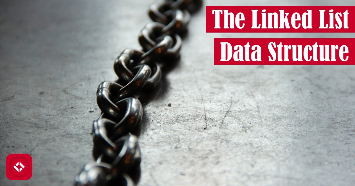 The Linked List Data Structure Featured Image