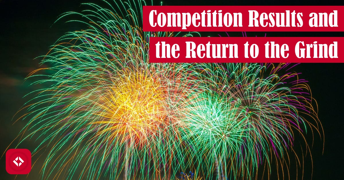 Competition Results and the Return to the Grind Featured Image