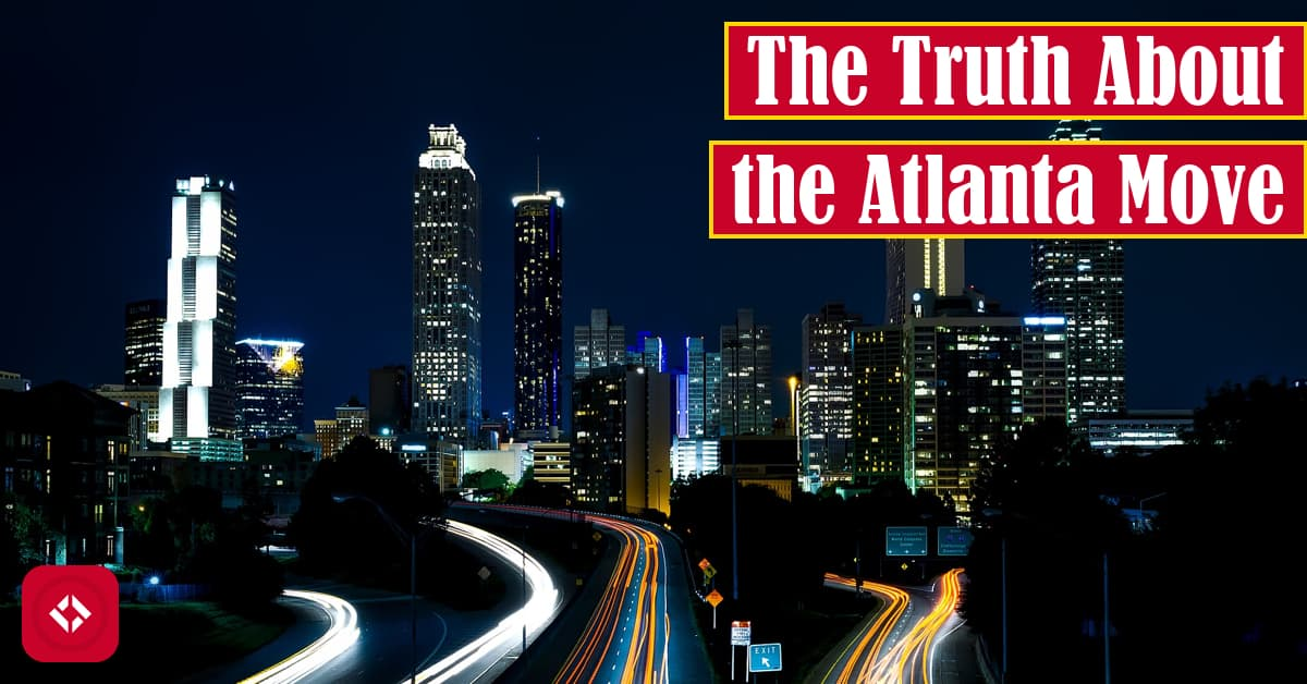 The Truth About the Atlanta Move Featured Image