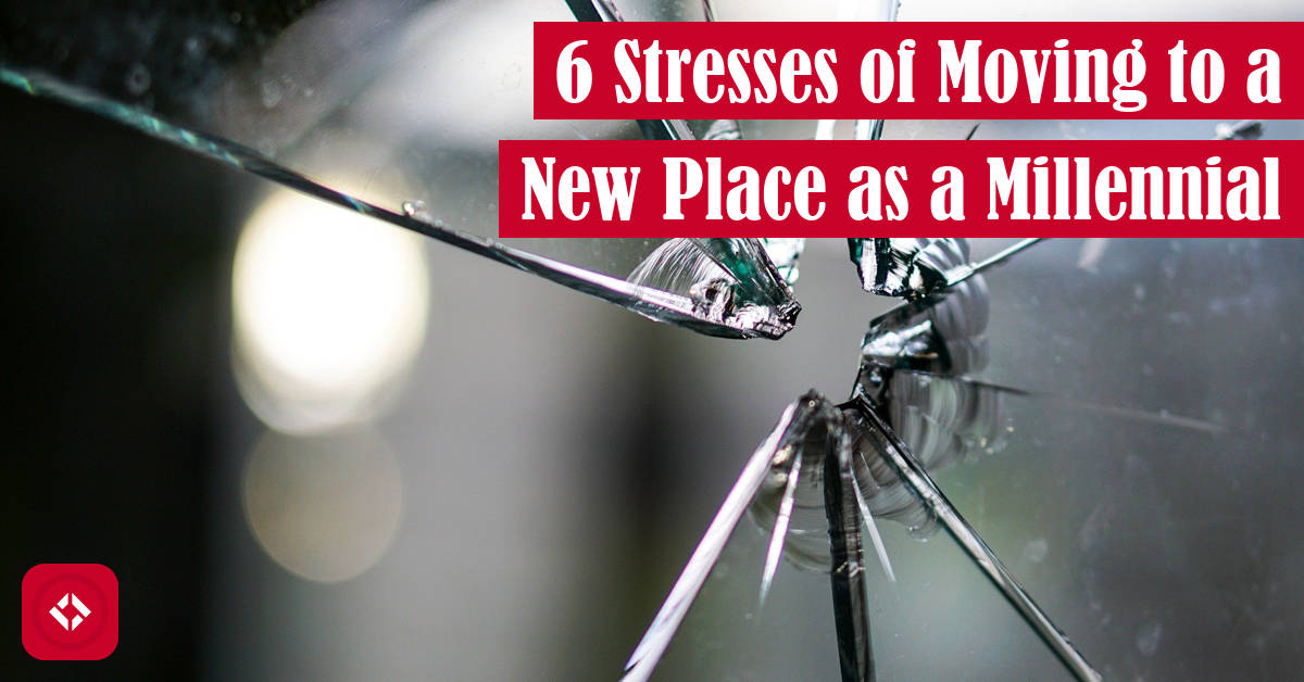 6 Stresses of Moving to a New Place as a Millennial Featured Image