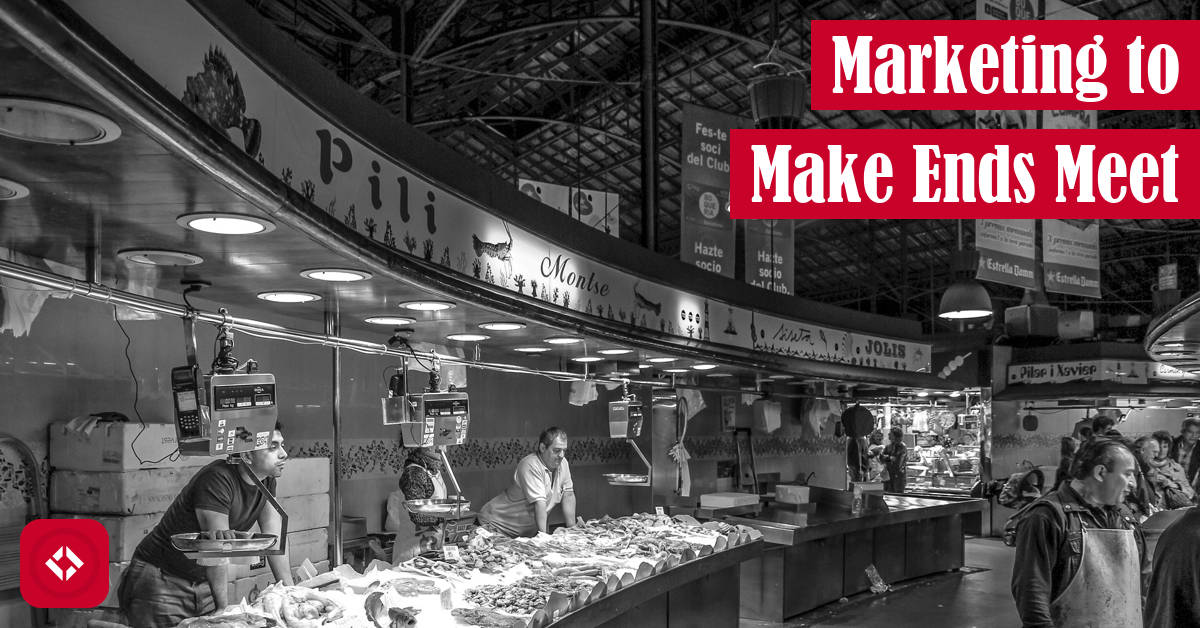 Marketing to Make Ends Meet Featured Image