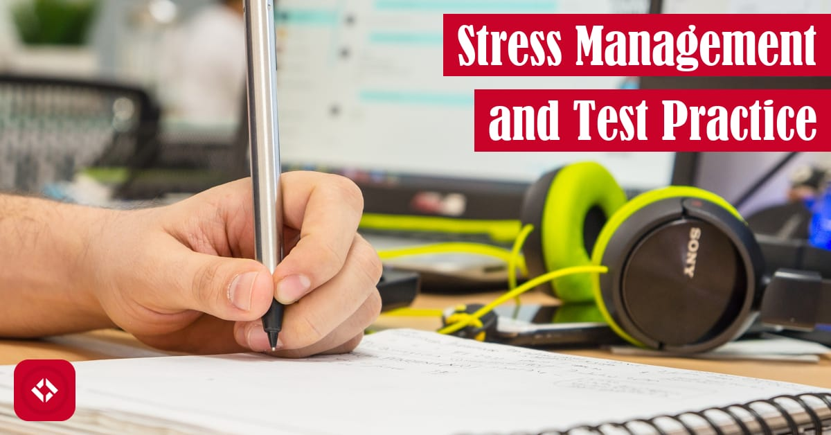 Stress Management and Test Practice Featured Image
