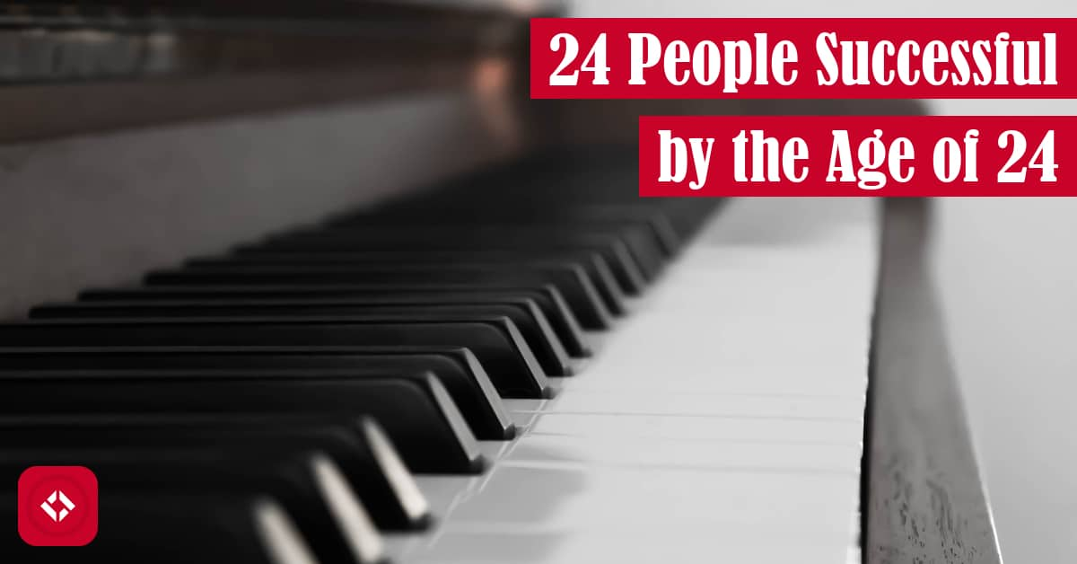 24 People Successful by the Age of 24 Featured Image