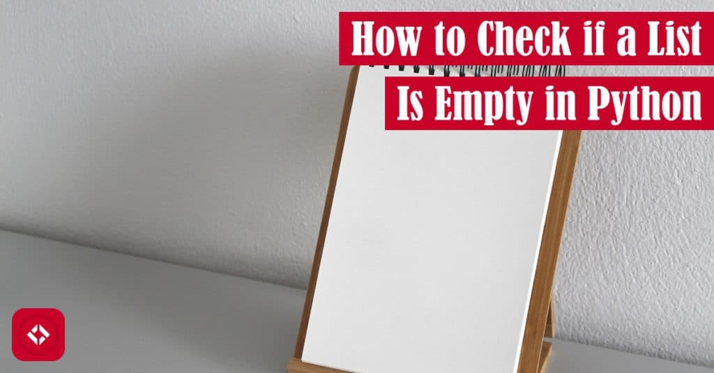 How to Check if a List is Empty in Python: Type Flexibility and More – The  Renegade Coder