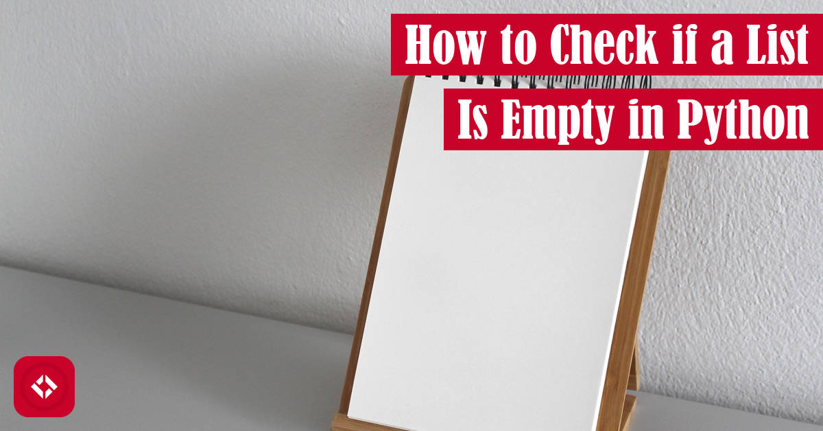 How to Check if a List Is Empty in Python Featured Image