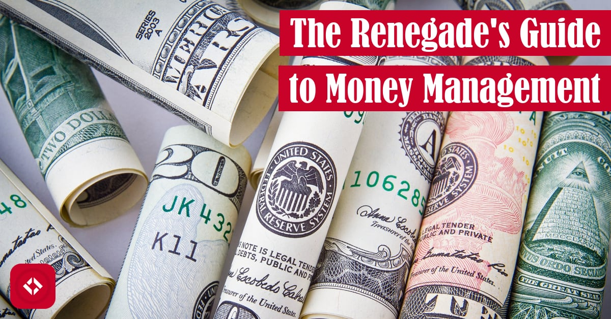 The Renegade's Guide to Money Management Featured Image