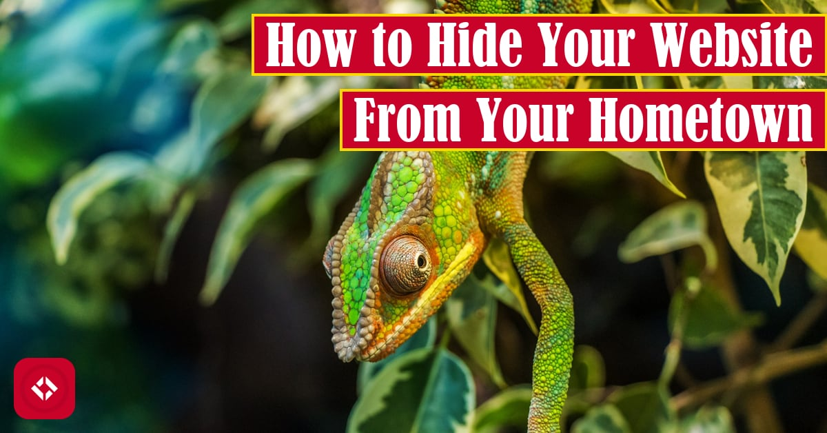 How to Hide Your Website From Your Hometown Featured Image