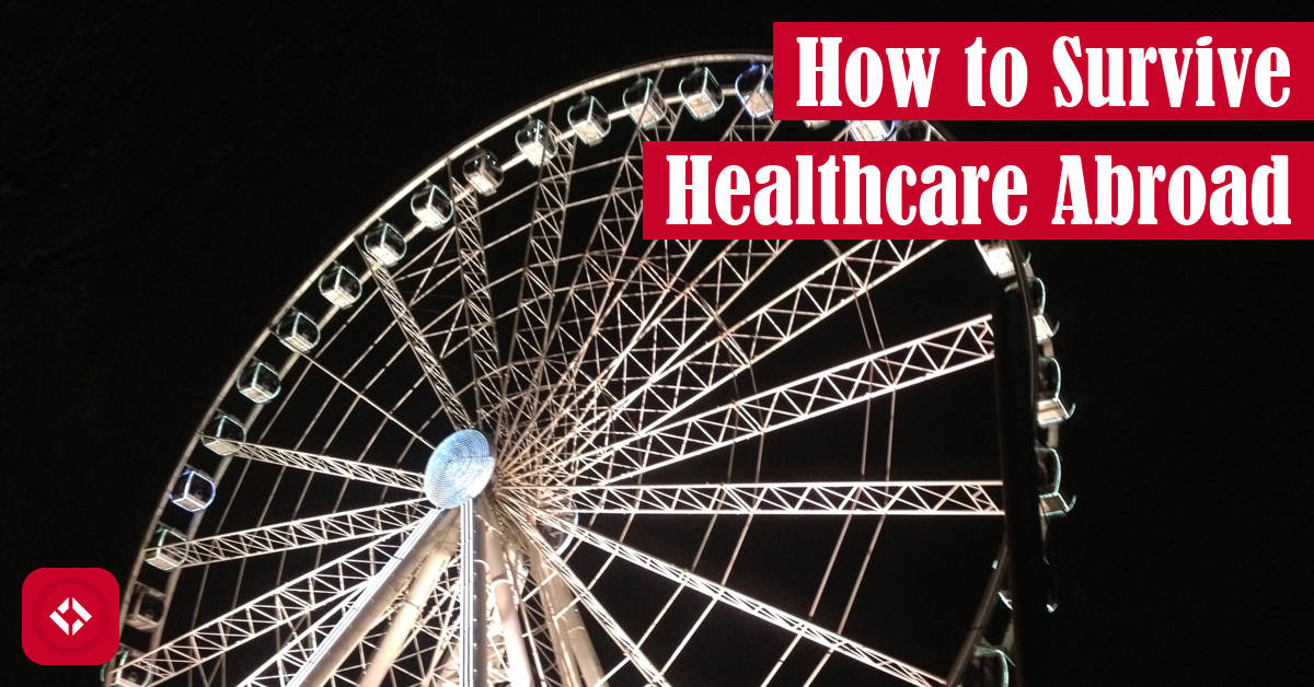 How to Survive Healthcare Abroad Featured Image