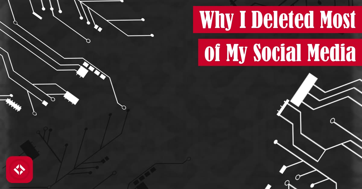 Why I Deleted Most of My Social Media Featured Image