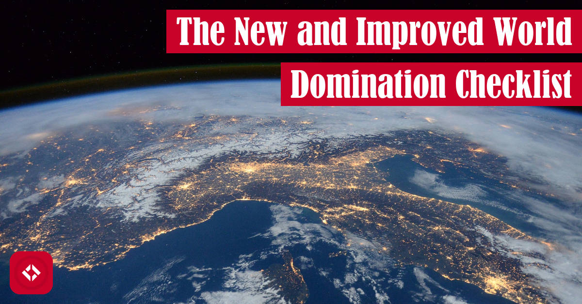The New and Improved World Domination Checklist Featured Image