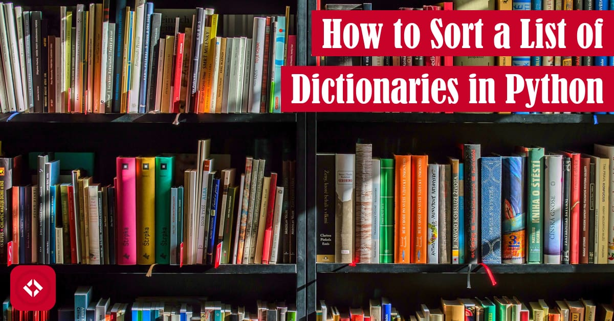 How to Sort a List of Dictionaries Featured Image