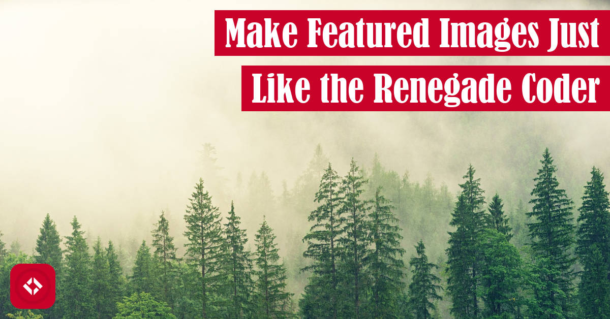 Make Featured Images Just Like The Renegade Coder Featured Image