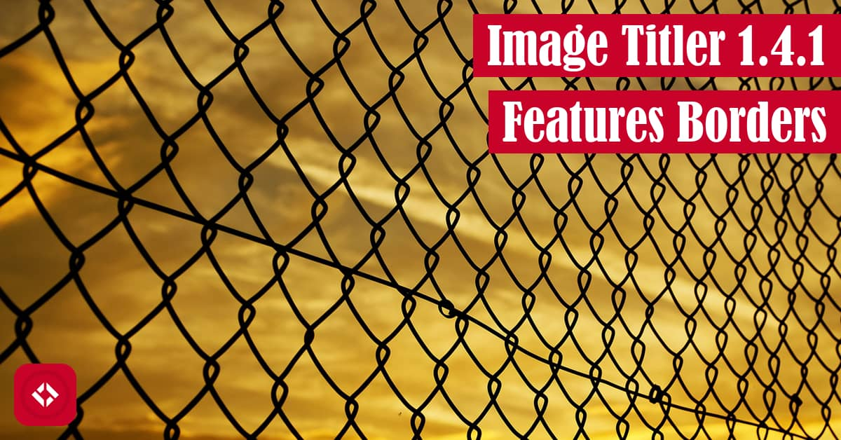 Image Titler 1.4.1 Featured Borders