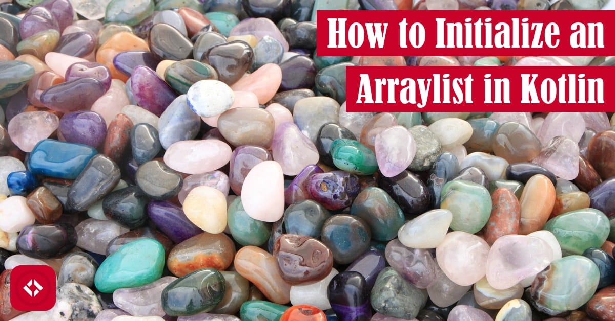How to Initialize an ArrayList in Kotlin Featured Image