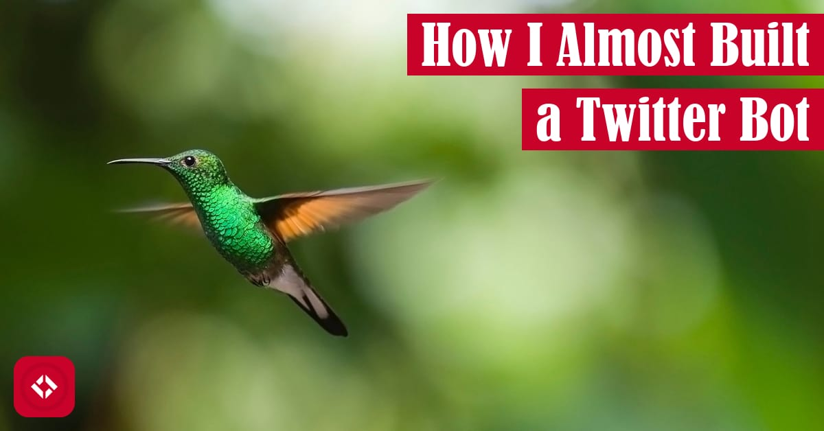 How I Almost Built a Twitter Bot Featured Image