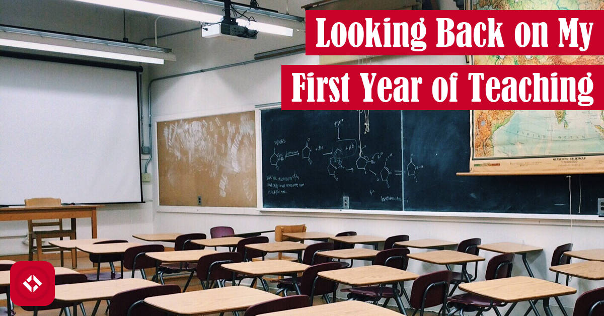 Looking Back on My First Year of Teaching Featured Image