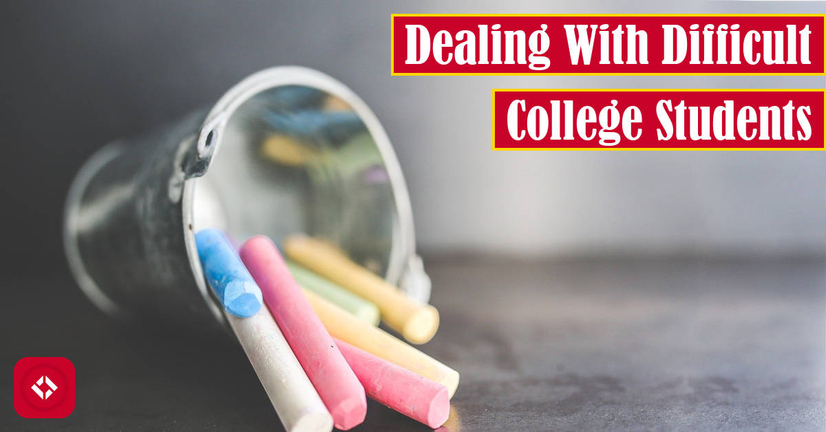 Dealing With Difficult College Students Featured Image