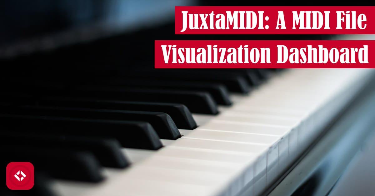 JuxtaMIDI: A MIDI File Visualization Dashboard Featured Image
