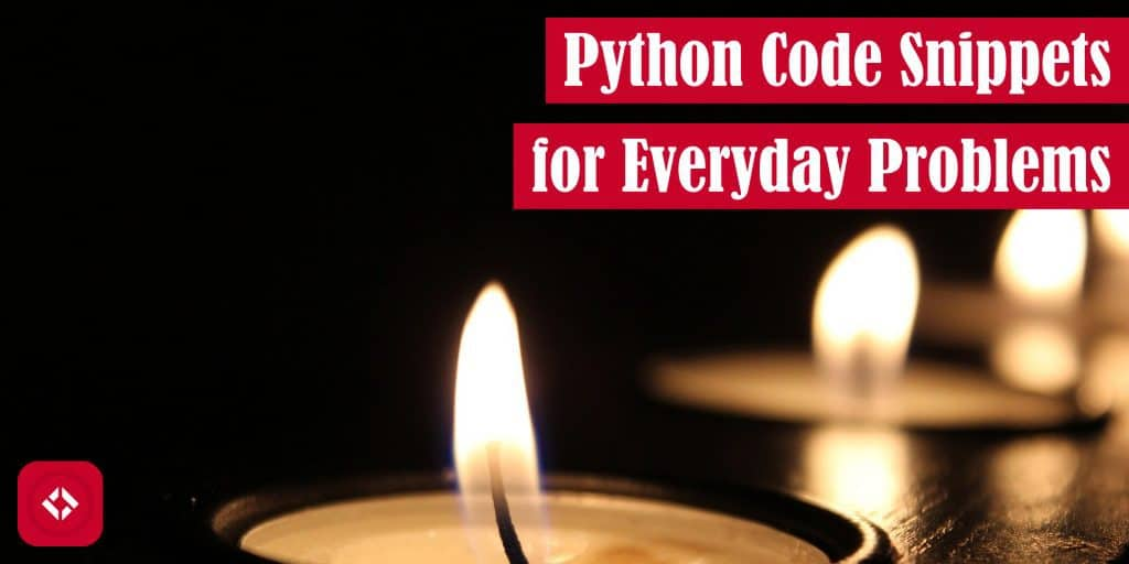 Python Code Snippets for Everyday Problems Featured Image