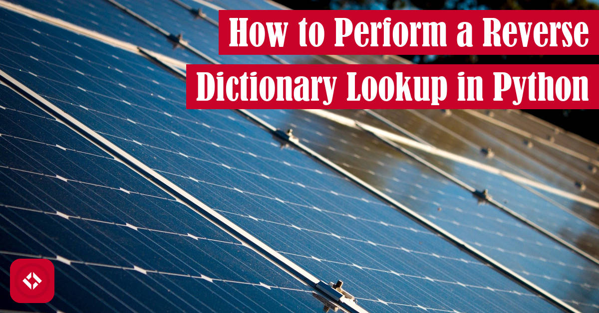 How to Perform a Reverse Dictionary Lookup in Python Featured Image