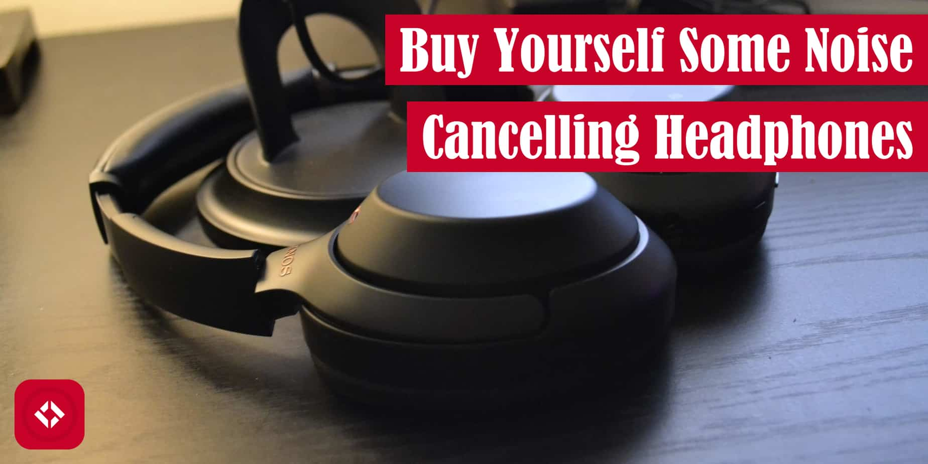 Buy Yourself Some Noise-Cancelling Headphones Featured Image