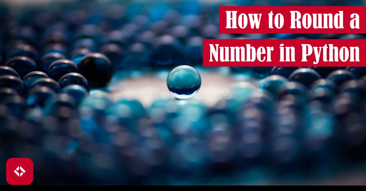 How to Round a Number in Python Featured Image