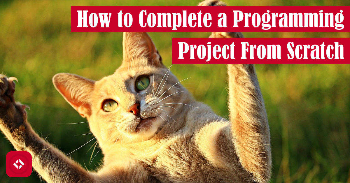 How to Complete a Programming Project From Scratch Featured Image