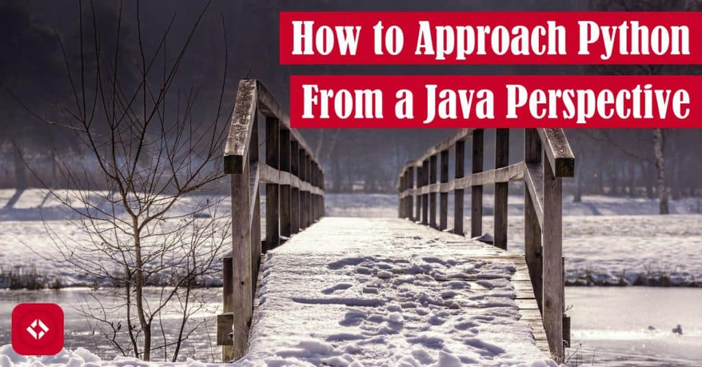 How to Approach Python From a Java Perspective Featured Image