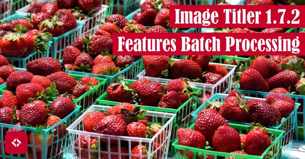 Image Titler 1.7.2 Features Batch Processing Featured Image