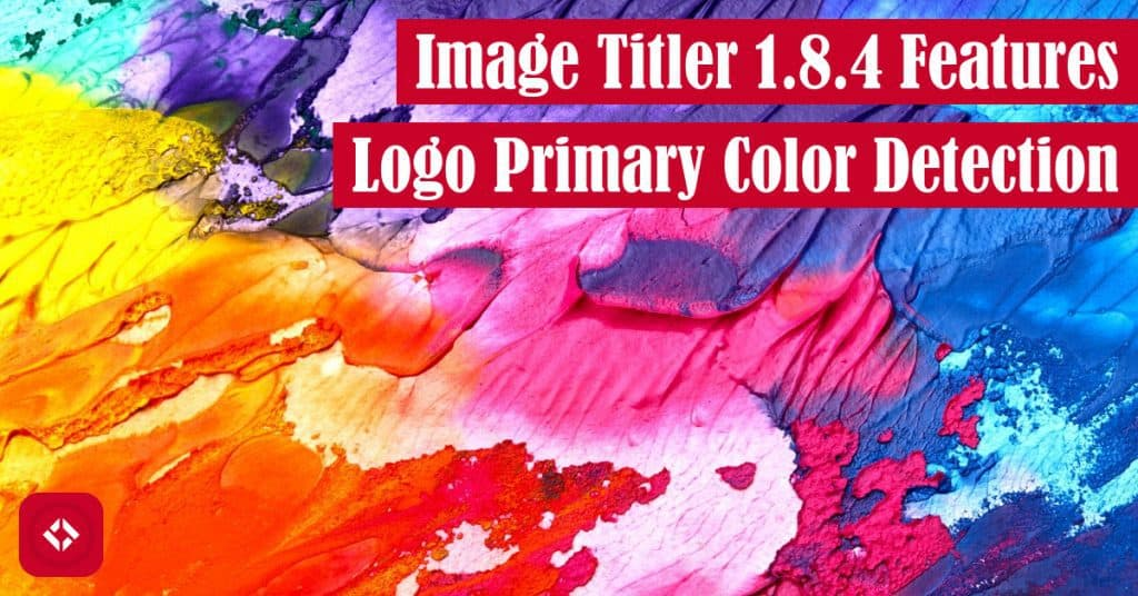 Image Titler 1.8.4 Features Logo Primary Color Detection Featured Image