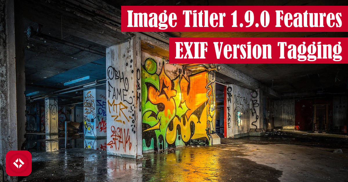 Image Titler 1.9.0 Features EXIF Version Tagging Featured Image