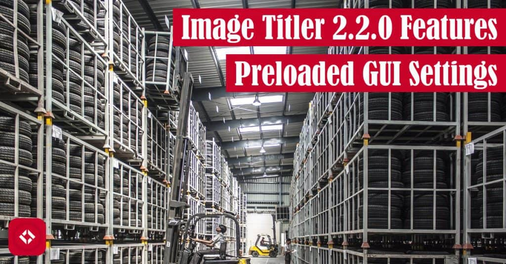 Image Titler 2.2.0 Features Preloaded GUI Settings Featured Image