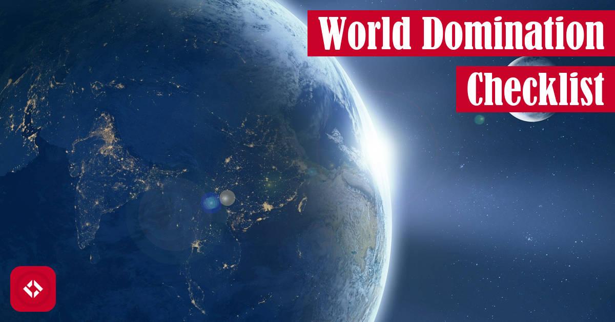World Domination Checklist Featured Image