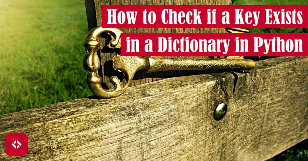 How to Check if a Key Exists in a Dictionary in Python Featured Image