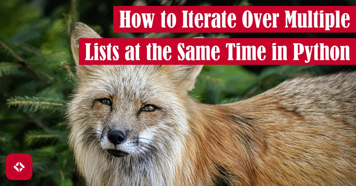 How to Iterate Over Multiple Lists at the Same Time in Python Featured Image
