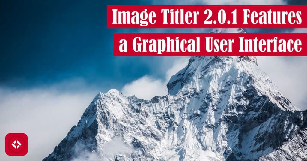 Image Titler 2.0.1 Features a Graphical User Interface Featured Image