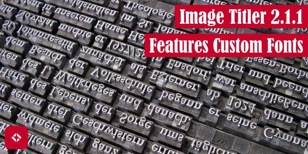 Image Titler 2.1.1 Features Custom Fonts Featured Image