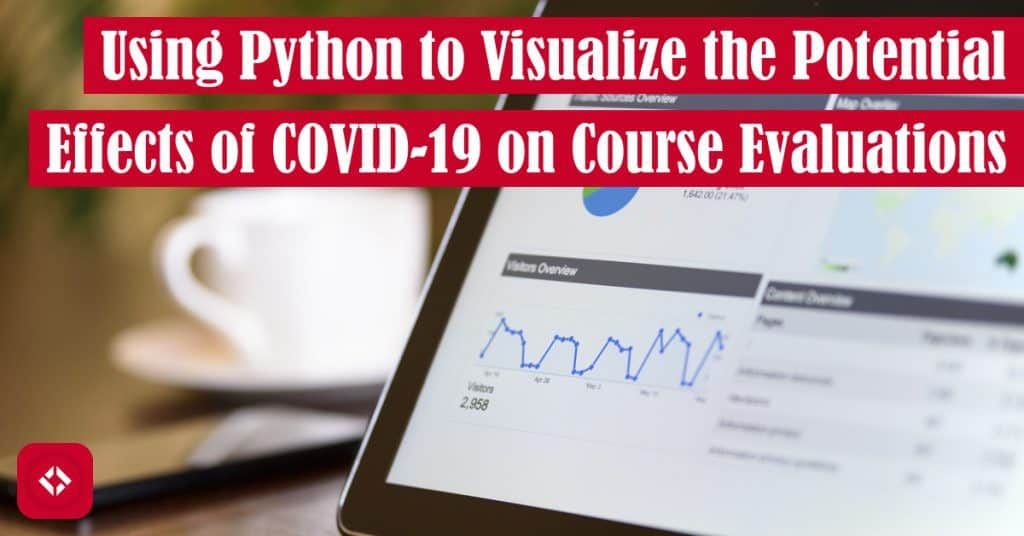 Using Python to Visualize the Potential Effects of COVID-19 on Course Evaluations Featured Image