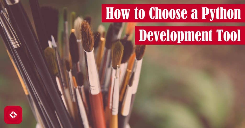How to Choose a Python Development Tool Featured Image