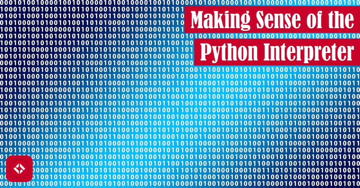 Making Sense of the Python Interpreter Featured Image