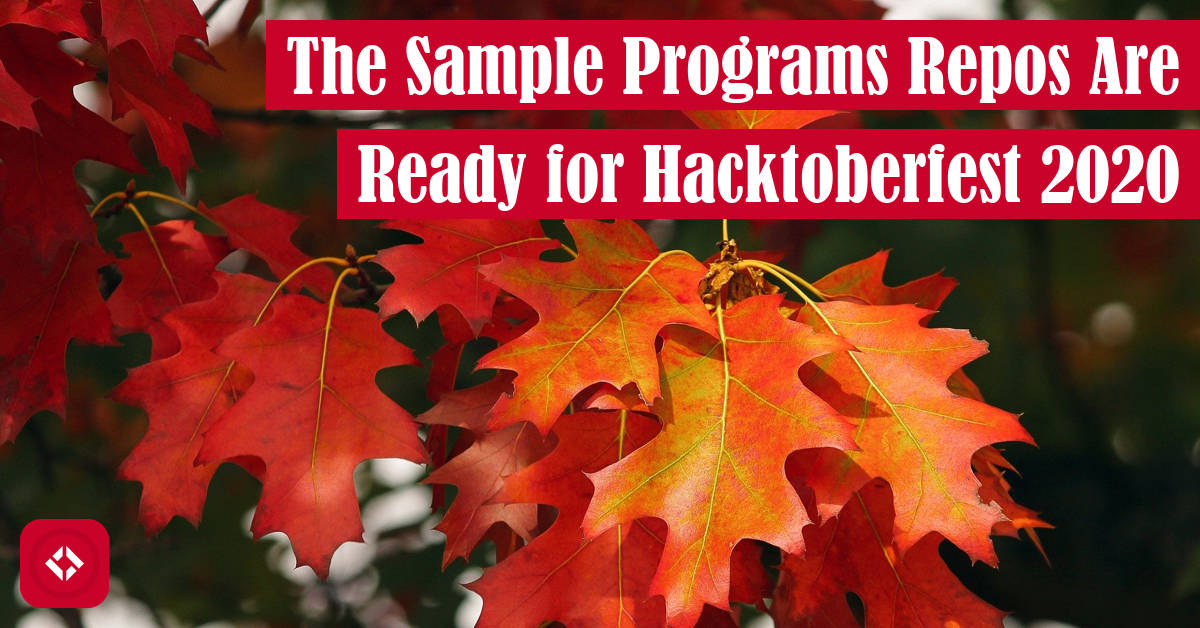 The Sample Programs Repos Are Ready for Hacktoberfest 2020 Featured Image