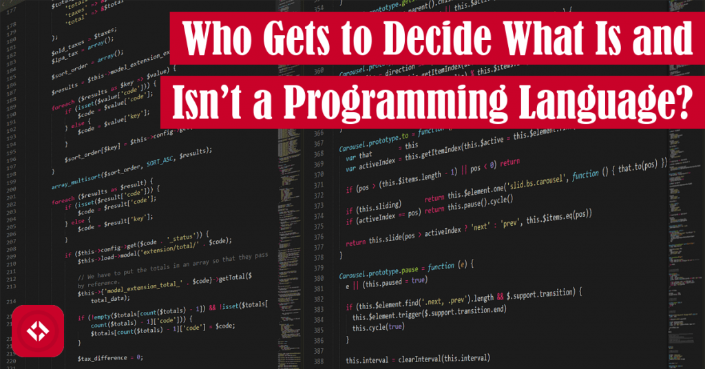 Who Gets to Decide What Is and Isn't a Programming Language? Featured Image