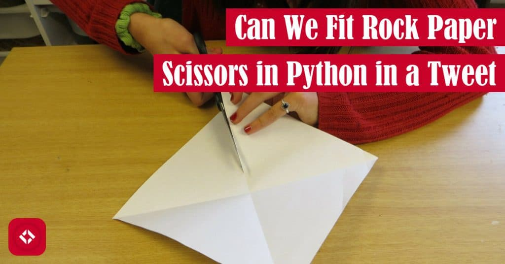 Can We Fit Rock Paper Scissors in Python in a Tweet Featured Image