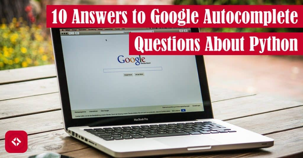 10 Answers to Google Autocomplete Questions About Python Featured Image