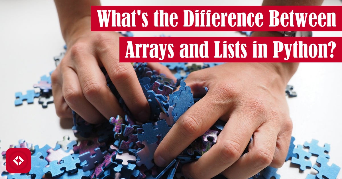 What's the Difference Between Arrays and Lists in Python? Featured Image