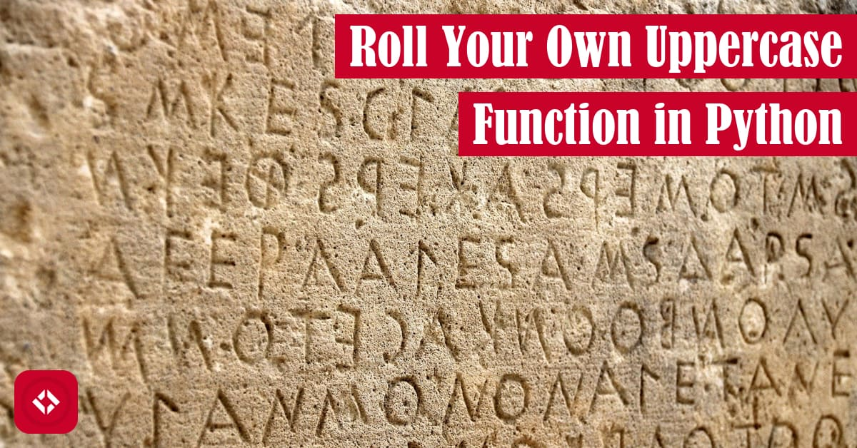 Roll Your Own Uppercase Function in Python Featured Image