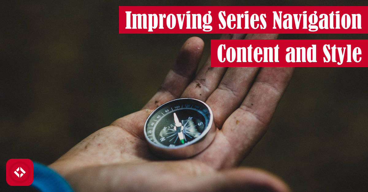 Improving Series Navigation Content and Style Featured Image